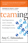 Teaming: How Organizations Learn, Innovate, and Compete in the Knowledge Economy, Amy C. Edmondson, Edgar H. Schein, ISBN: 978-0-7879-7093-2